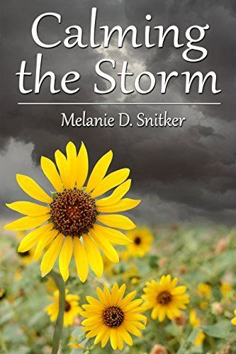 Calming the Storm by Melanie D. Snitker #Christian #Romance