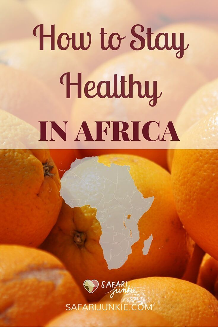 How to Stay Healthy While Travelling in Africa