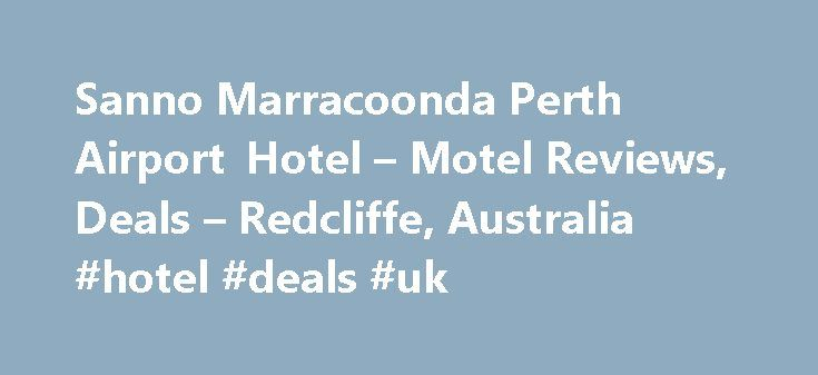 Sanno Marracoonda Perth Airport Hotel – Motel Reviews, Deals – Redcliffe, Australia #hotel #deals #uk http://hotel.remmont.com/sanno-marracoonda-perth-airport-hotel-motel-reviews-deals-redcliffe-australia-hotel-deals-uk/  #marracoonda perth airport motel # Sanno Marracoonda Perth Airport Hotel Motel Reviews, Redcliffe Reviewed 2 days ago NEW Rooms comfortable and clean. Archaic Air conditioners need replacement noisy and not functioning properly. I have stayed on a regular basis for nearly…