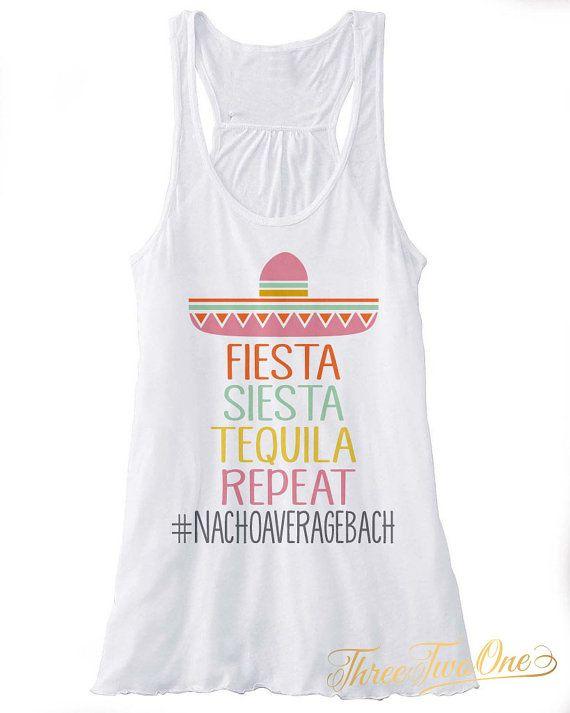 Fiesta Siesta Tequila Repeat Tank Top - Nachoaveragebach Custom Hashtag Bachelorette Party Tanks