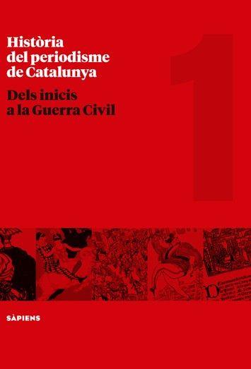 Història del periodisme de Catalunya.   [Barcelona] : Sàpiens, 2016