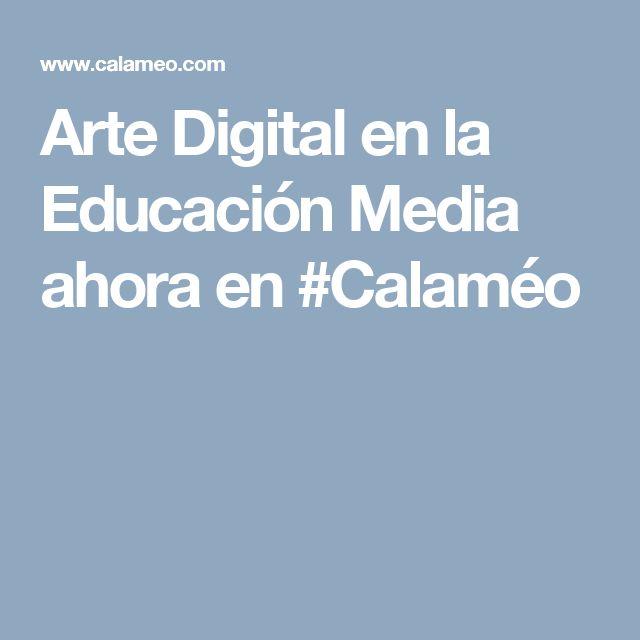 Arte Digital en la Educación Media ahora en #Calaméo