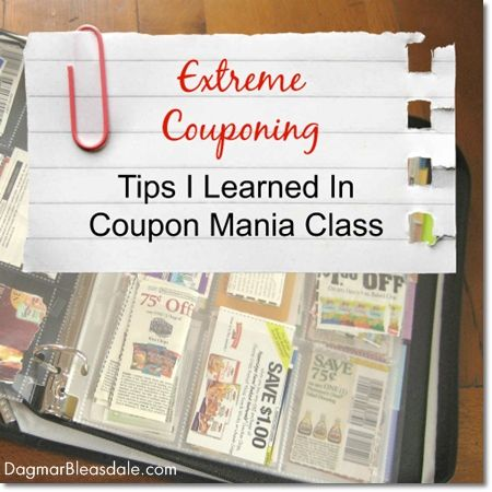 Extreme Couponing Tips I Learned in Coupon Mania Class. Dagmar's Home, DagmarBleasdale.com #couponing #extremecouponing #frugal #thrifty