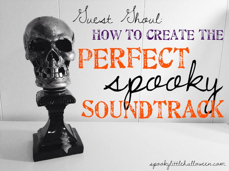 guest ghoul how to create the perfect spooky soundtrack - Top 25 Halloween Songs