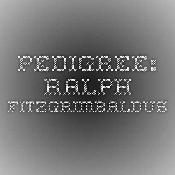 Pedigree: Ralph FitzGRIMBALDUS