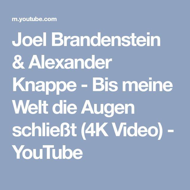 Joel Brandenstein & Alexander Knappe - Bis meine Welt die Augen schließt (4K Video) - YouTube