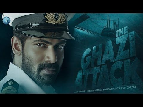 The Ghazi Attack – showtimeguru