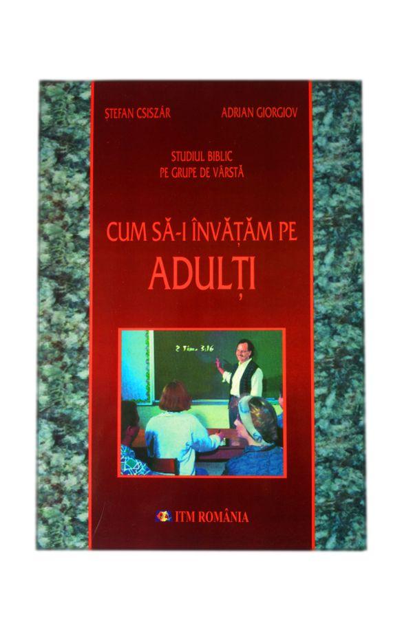 Cum sa-i invatam pe adulti - Studiu biblic pe grupe de varsta