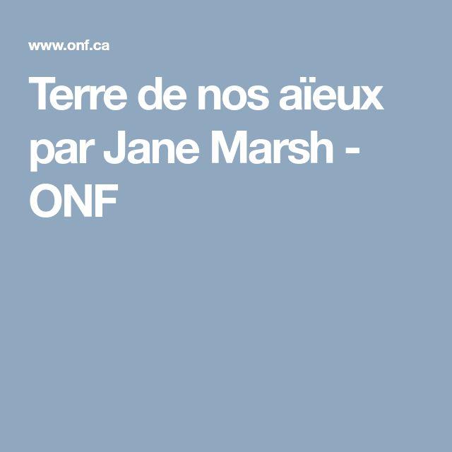 Terre de nos aïeux par Jane Marsh - ONF