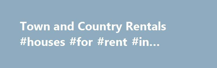 Town and Country Rentals #houses #for #rent #in #atlanta http://renta.remmont.com/town-and-country-rentals-houses-for-rent-in-atlanta/  #apartment and rentals # Town and Country Property Management Click here  to download a copy of our Residential Vacancy List! Click here  to download a copy of our Commercial Property Vacancy List! Town Country Property Management, Inc.  can help you find an apartment, home, duplex or even office space to rent or lease. We manage hundreds of units throughout…
