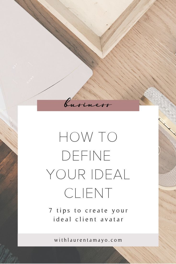 How To Define Your Ideal Client Ideal Client Ideal Client