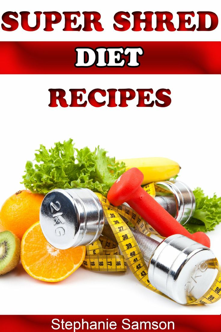 Super Shred Diet Recipes: Recipes to Help You Stick to the Super Shred Diet  by Stephanie Samson ($1.20) http://www.amazon.com/exec/obidos/ASIN/B00HGWYNT4/hpb2-20/ASIN/B00HGWYNT4 This book provided quick, easy, and practical recipes. - As a follower of the shred diet these are definitely a compliment for the diet and I recommend these to anyone that are willing to commit themselves to the process. -