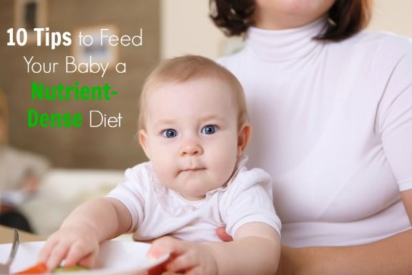 10 Tips to Feed Your Baby a Nutrient-Dense Diet