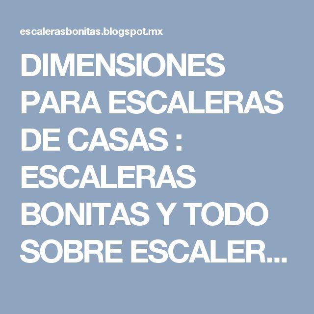 DIMENSIONES PARA ESCALERAS DE CASAS : ESCALERAS BONITAS Y TODO SOBRE ESCALERAS