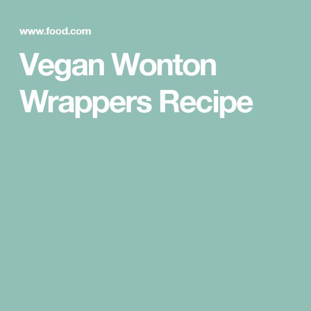 Vegan Wonton Wrappers Recipe