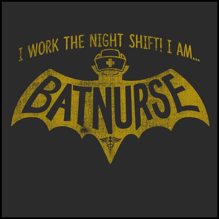 ADULT NURSE T-SHIRT- • I AM BAT NURSE! • I Work The Night Shift!- ASST-4405