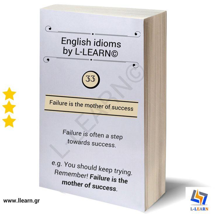 Failure is the mother of success. #Αγγλικά #αγγλικοί #ιδιωματισμοί #LLEARN