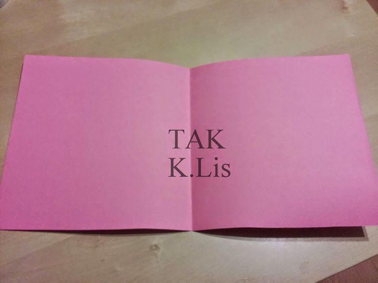 TAK - Twórczo Aktywnie Kreatywnie: Kartka walentynkowa.