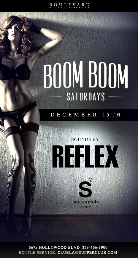 Reflex Saturday, December 15th. #boomboomsaturdays Purchase tickets @ www.supperclub.la
