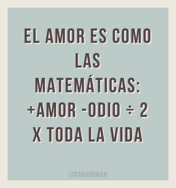 El Amor Es Como Las Matematicas Amor Odio 2 X Toda La Vida