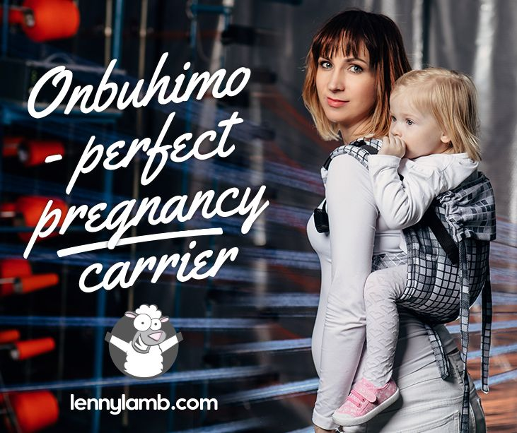 Onbuhimo - perfect carrier during pregnancy! I'm pregnant. Can I continue babywearing?  As long as you feel good and there is no medical contraindication you can still wear your baby safely. Onbuhimo carrier with no waist belt is very good choice for pregnancy and is loved by mothers all around the world!