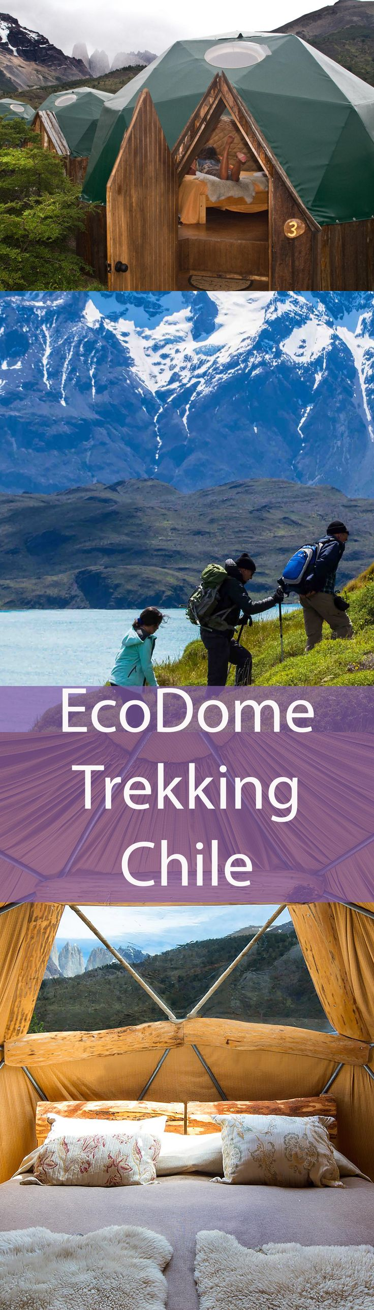 Offering the ultimate experience in Patagonia Chile - 5 & 7 day W Trek. Luxury EcoDome adventure