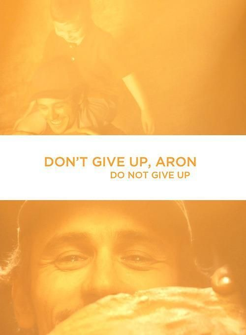 Don't Give Up, Aron Do not Give Up