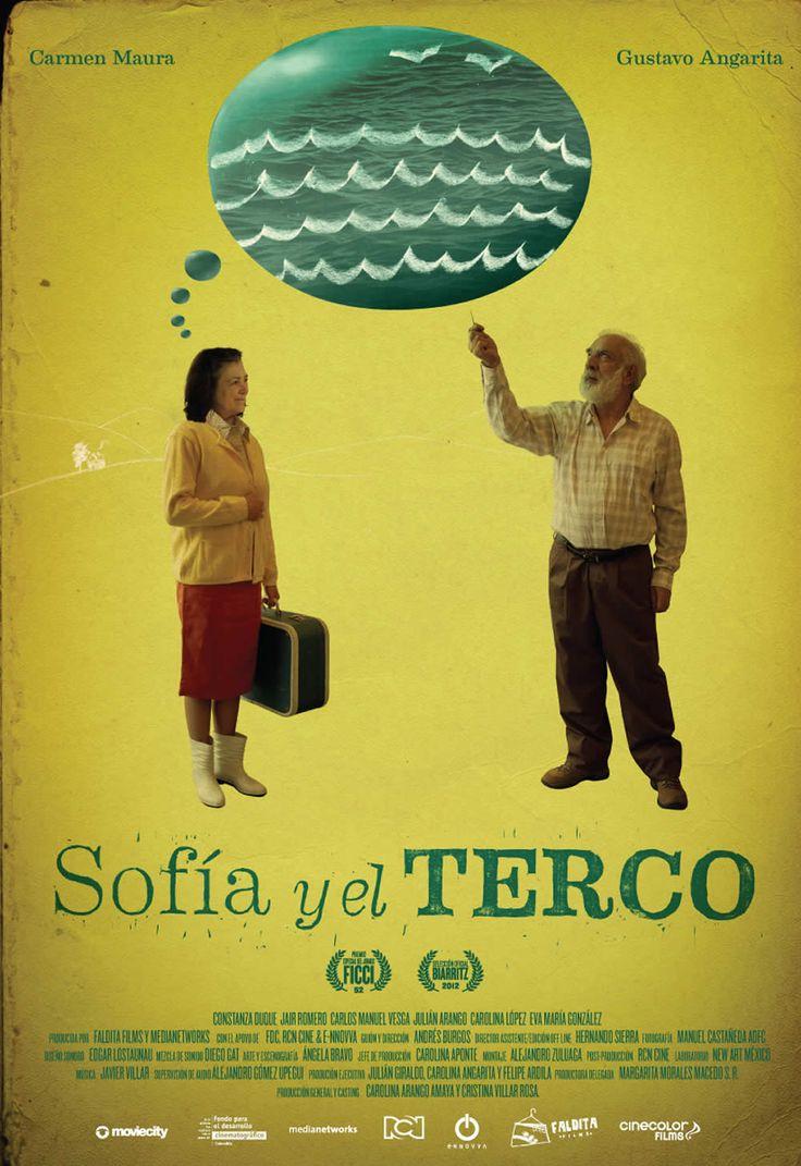 Estreno: 03 de agosto // Dir: Andrés Burgos // Diseño Póster: //  http://cinefilosradio.blogspot.com/2012/10/sofia-y-el-terco-encata-en-biarritz-2012.html  / #CineColombiano #CinéfilosRadio