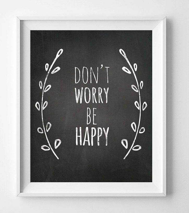 Chalkboard art Don't worry Be Happy, chalk quote, chalk art, Be happy printable, chalk printable, Be happy print, chalkboard printable by WallArtPrintables on Etsy https://www.etsy.com/listing/204608829/chalkboard-art-dont-worry-be-happy-chalk