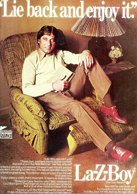 Joe Namath for La-Z-Boy, December 1977 - this one just gives me the creeps, and despite there being a man in the picture, the statement above is associated with sexual assault of women.