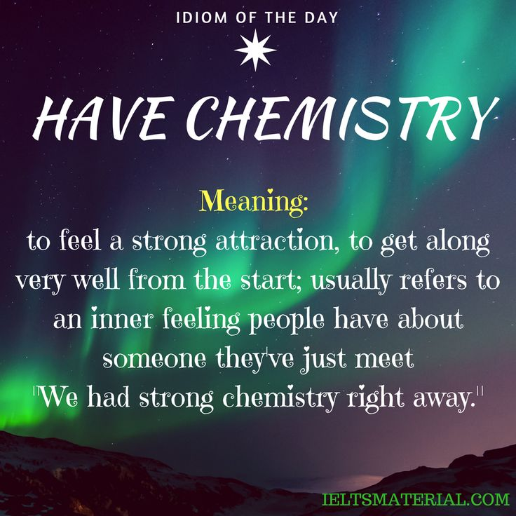 Have Chemistry – Idiom Of The Day For IELTS