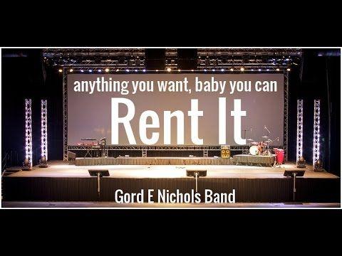 Rent It - Gord E Nichols Band (GNB)