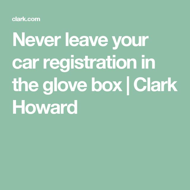 Never leave your car registration in the glove box | Clark Howard