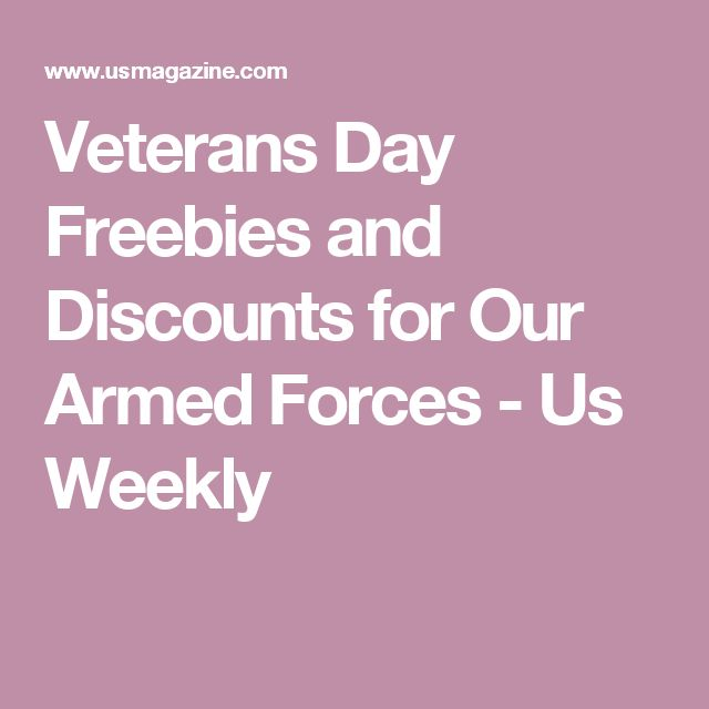 Veterans Day Freebies and Discounts for Our Armed Forces - Us Weekly