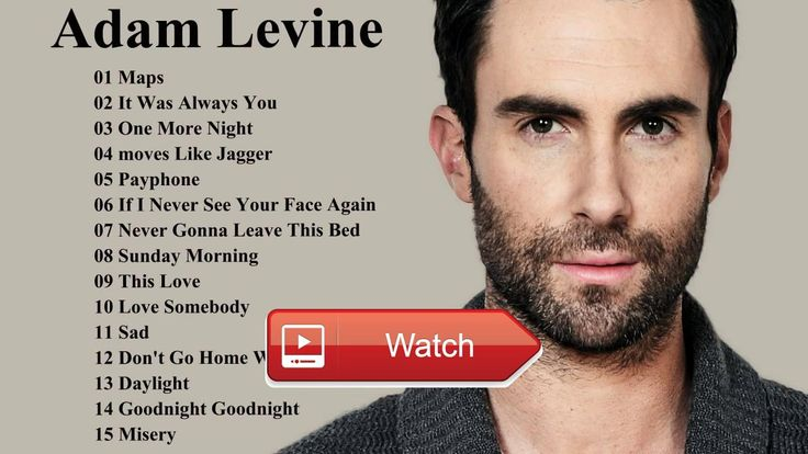 Top 1 Adam Levine Playlist Adam Levine Best Of Album Music Of Me'  Top 1 Adam Levine Playlist Adam Levine Best Of Album Music Of Me'