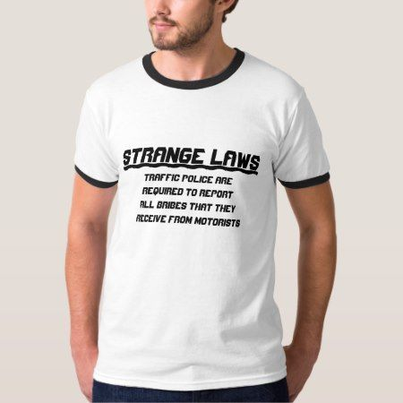 Strange laws report bribes T-Shirt - click to get yours right now!