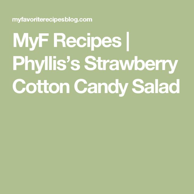 MyF Recipes     Phyllis's Strawberry Cotton Candy Salad