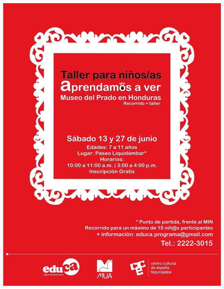 Este sábado 13 de junio continua el Taller y recorrido por la exposición del Museo del Prado en Honduras  Niños y niñas: 7 a 11 años  Hora: 10:00 a 11:00 / 3:00 a 4:00 p.m. Inscripciones al: educa.programa@gmail.com