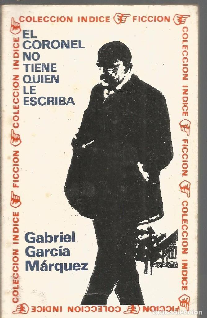 GABRIEL GARCIA MARQUEZ. EL CORONEL NO TIENE QUIEN LE ESCRIBA. EDITORIAL SUDAMERICANA - Foto 1