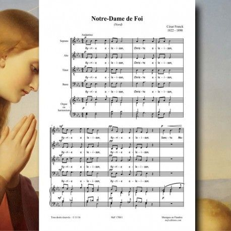 César FRANCK : Notre-Dame de Foi. Motet pour les litanies à la Sainte Vierge. Musique publiée aux éditions Musiques en Flandres pour choeur à 4 voix mixtes et orgue.  Référence MeF 1708 - 2 pages