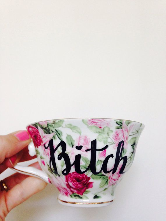 Hey, I found this really awesome Etsy listing at https://www.etsy.com/listing/205403667/naughty-floral-bitch-tea-cup-saucer