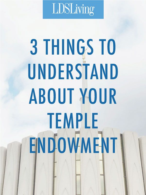 The temple endowment is a sacred, special experience. But what does it symbolize and is it ok if you don't understand it all? Find out 3 things that will help you learn more from your own endowment.