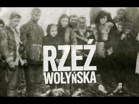Wołyń we krwi - YouTube - Massacres of Poles in Volhynia and Eastern Galicia (now Ukraine) |  ^ https://de.pinterest.com/Assassin820403/volyn-we-will-remember/