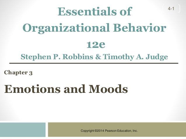 organizational behavior emotions and moods Summary: organizational behavior - chapter 4: moods, emotions, and organizational behaviour summary organzational behavior - chapter 4: moods, emotions, and organizational behavior taken from the book essentials of organizational behavior, written by robbins and judge.
