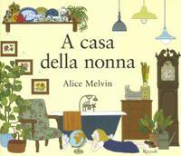 A casa della nonna - Alice Melvin - Libreria Palazzo Roberti
