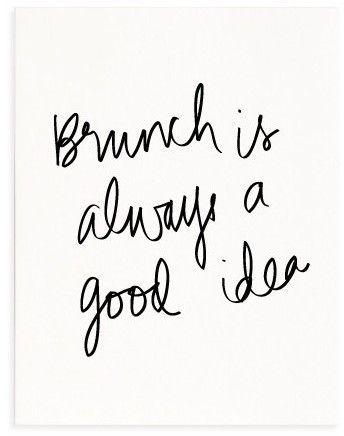 Brunch is always a good idea.