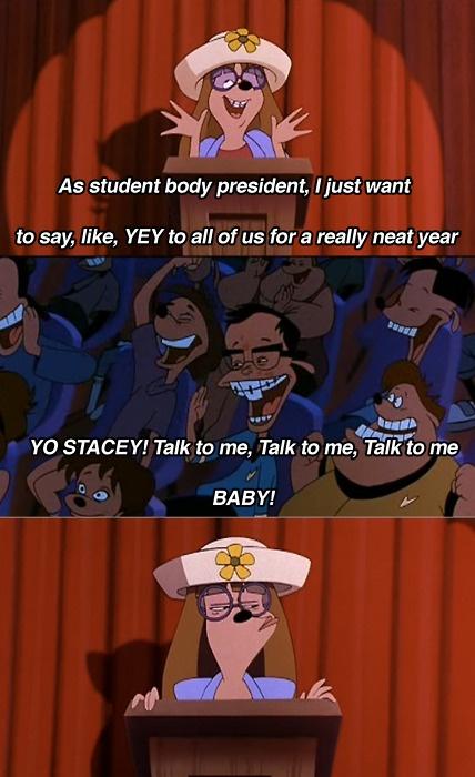 Stacy from A Goofy Movie hahaha talk to me talk to me talk to me babyyyyyy