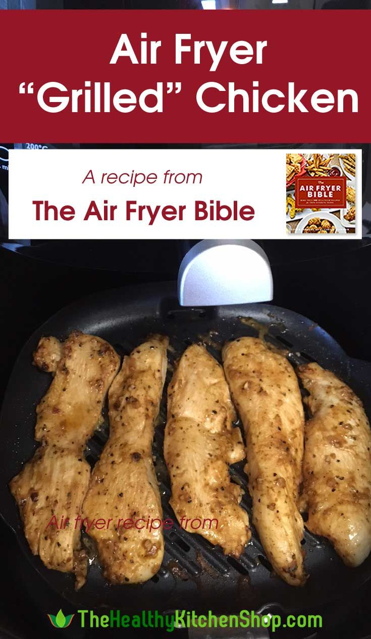 Air Fryer Grilled Chicken Recipe – from The Air Fryer Bible Cookbook