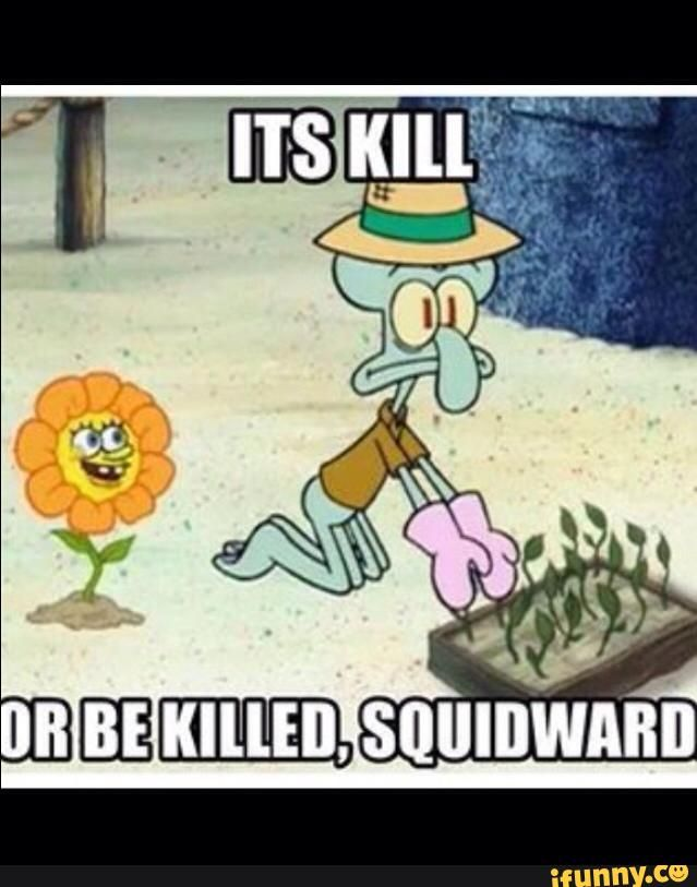 """It's kill or be killed, Squidward"" #undertale #spongebob #creepy flower"