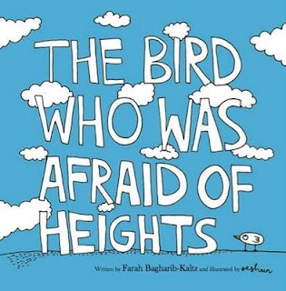 The Bird Who Was Afraid Of Heights by Farah Kaltz